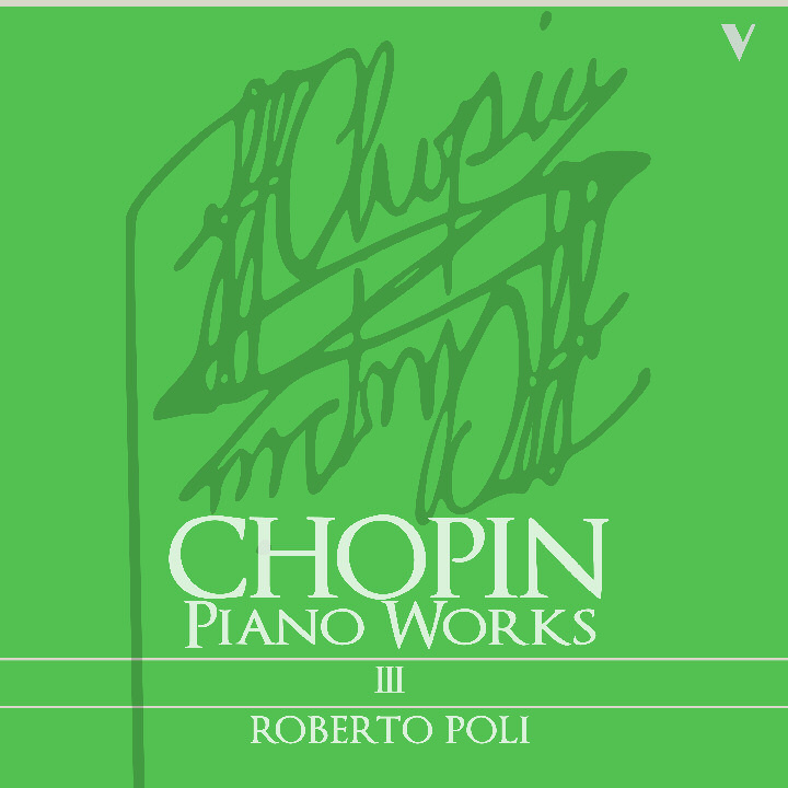 Roberto Poli plays Chopin, Complete Piano Works, III