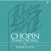 Roberto Poli plays Chopin, Complete Piano Works, IV