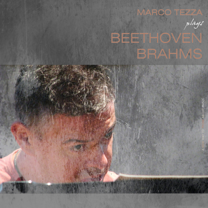 Marco Tezza plays Beethoven, Brahms, Sonatas